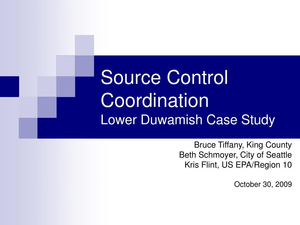 source control coordination lower duwamish case study l.