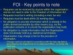 foi key points to note