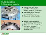 clutch condition problems you may encounter