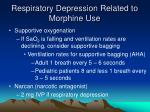 respiratory depression related to morphine use