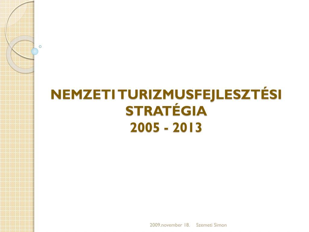 nemzeti turizmusfejleszt si strat gia 2005 2013 l.
