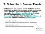 to subscribe to session events