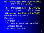 this aje under periodic system follows the formula for cogs