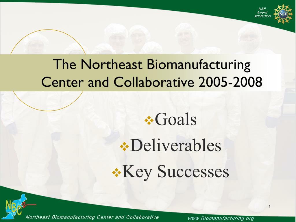 the northeast biomanufacturing center and collaborative 2005 2008 l.