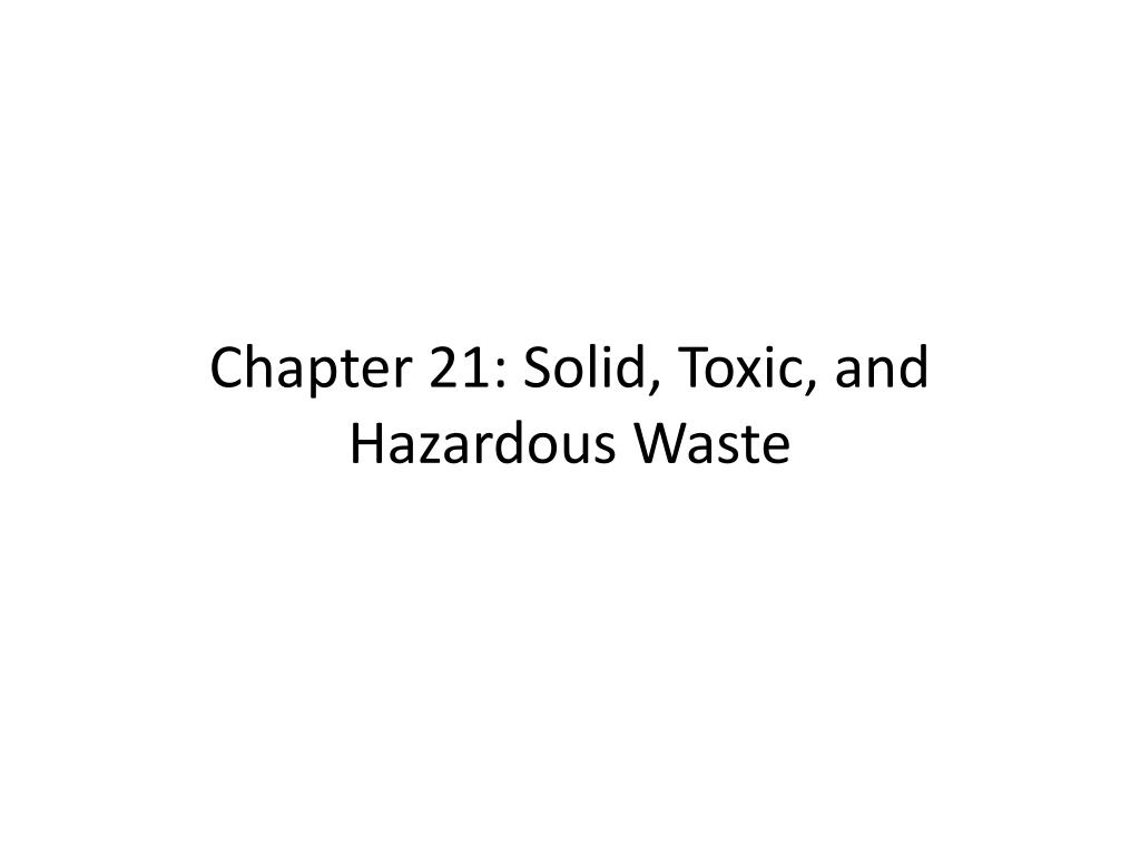 chapter 21 solid toxic and hazardous waste l.