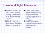 loose and tight tolerances