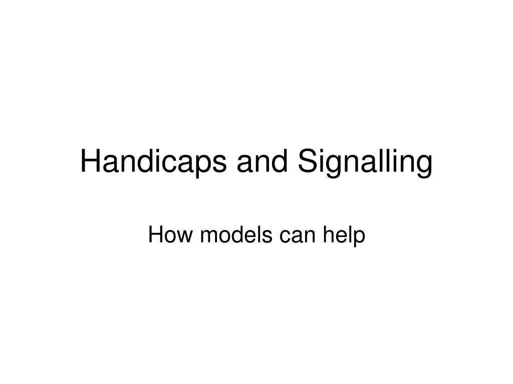 handicaps and signalling l.