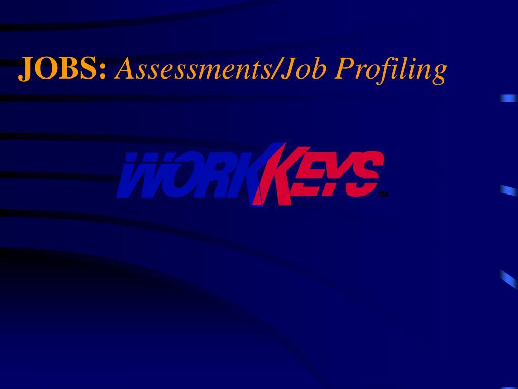 jobs assessments job profiling l.