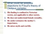 what could be possible objections to freud s theory of oedipus complex9