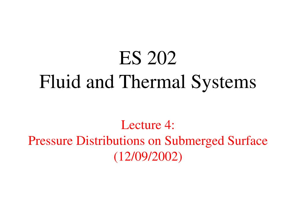 es 202 fluid and thermal systems lecture 4 pressure distributions on submerged surface 12 09 2002 l.