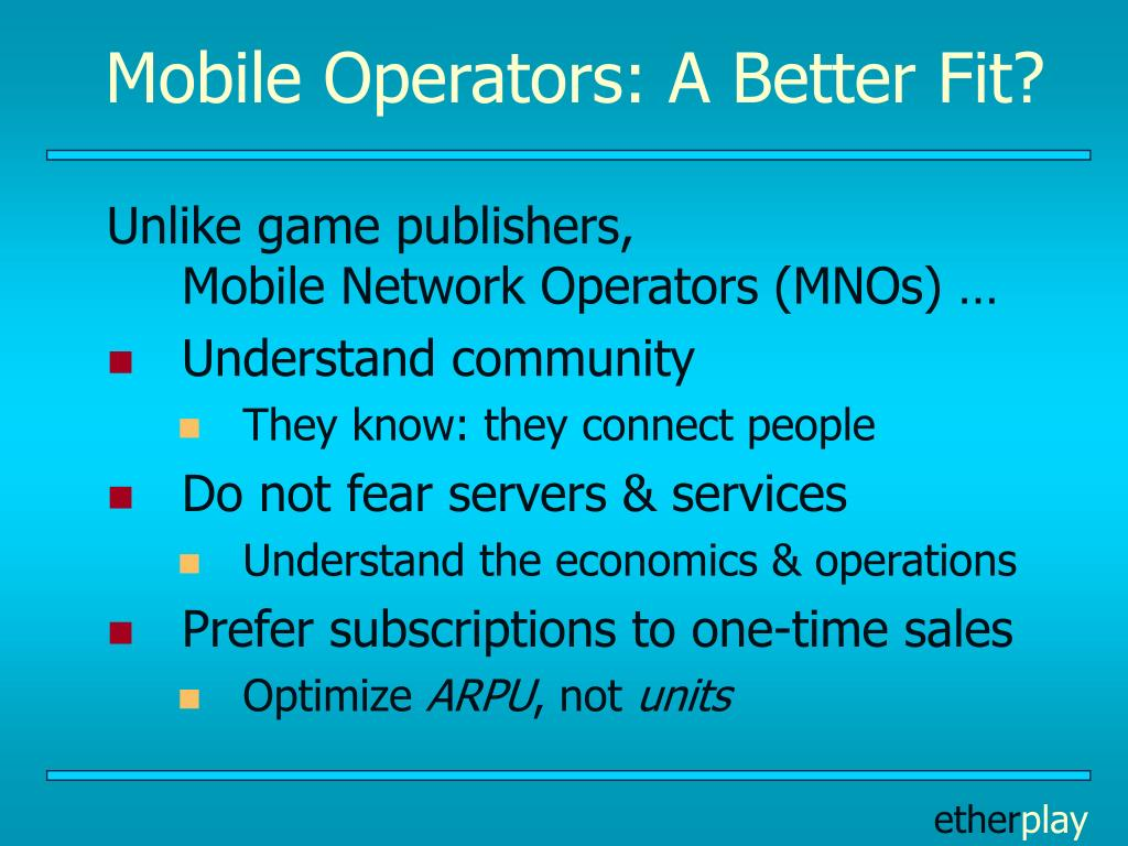 Mobile Operators: A Better Fit?