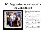 iv progressive amendments to the constitution