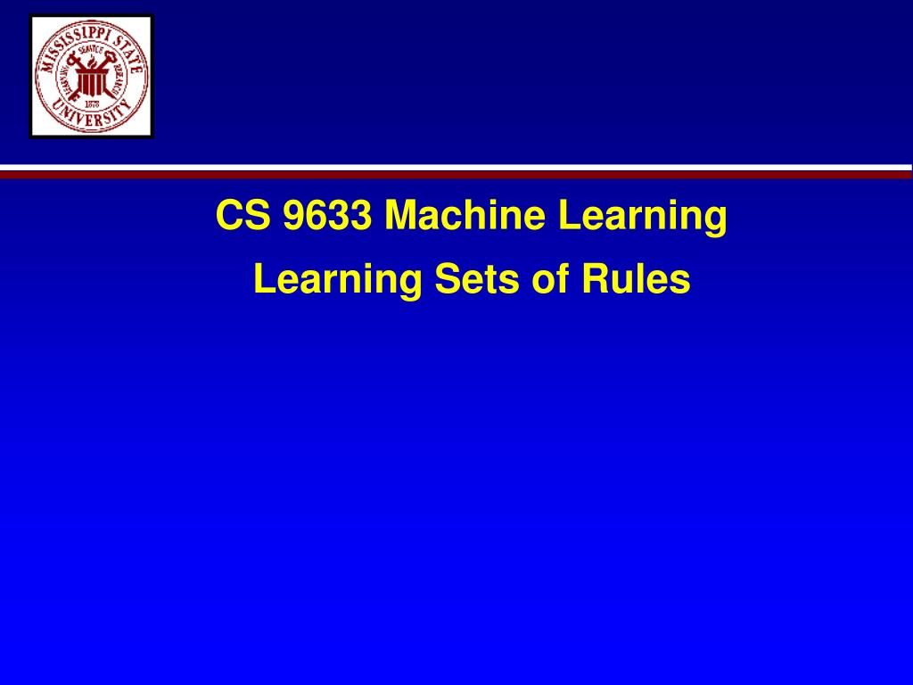 cs 9633 machine learning learning sets of rules l.