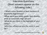interview questions short answers appear on the following slide