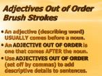adjectives out of order brush strokes