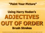 using harry noden s adjectives out of order brush strokes