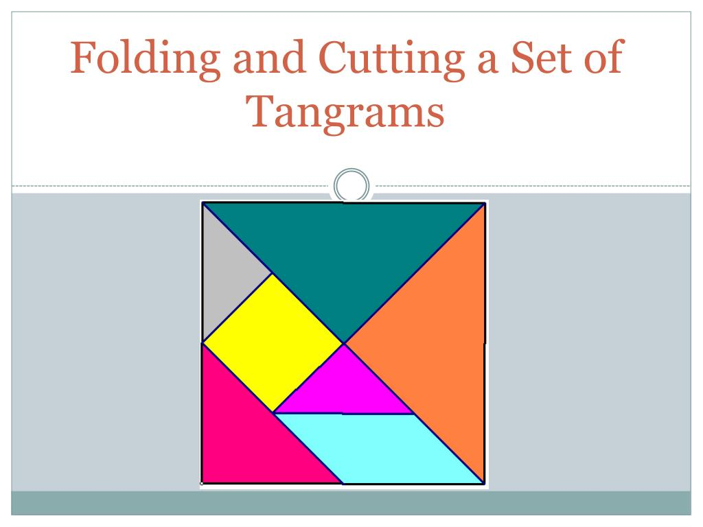 folding and cutting a set of tangrams l.