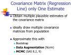 covariance matrix regression line only one estimate