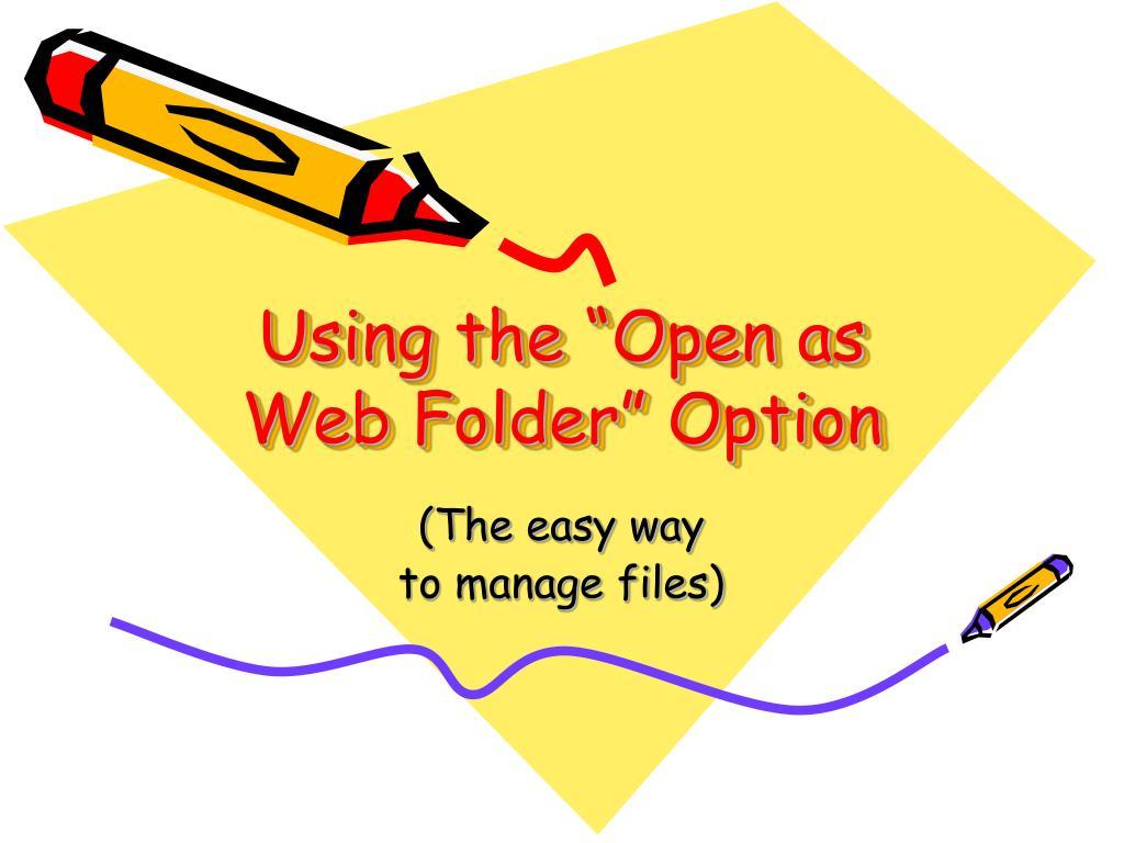 using the open as web folder option l.