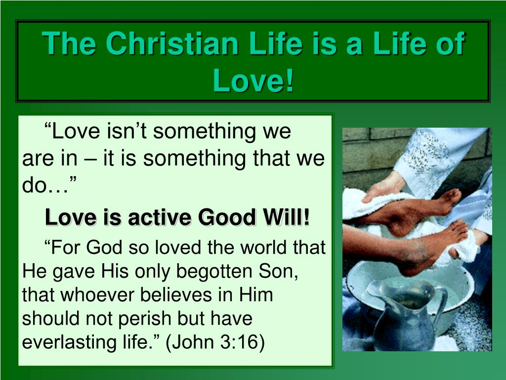 the christian life is a life of love l.