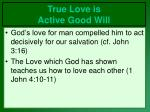true love is active good will4