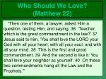 who should we love matthew 22