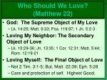who should we love matthew 2220