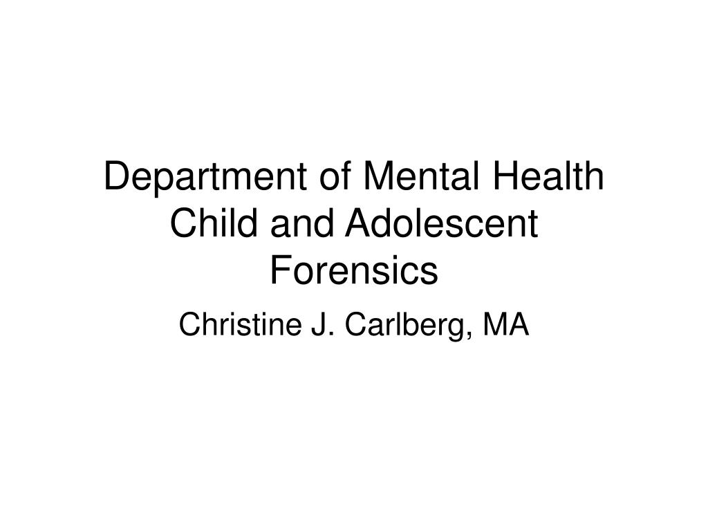 department of mental health child and adolescent forensics l.