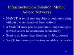 infrastructureless solution mobile ad hoc networks