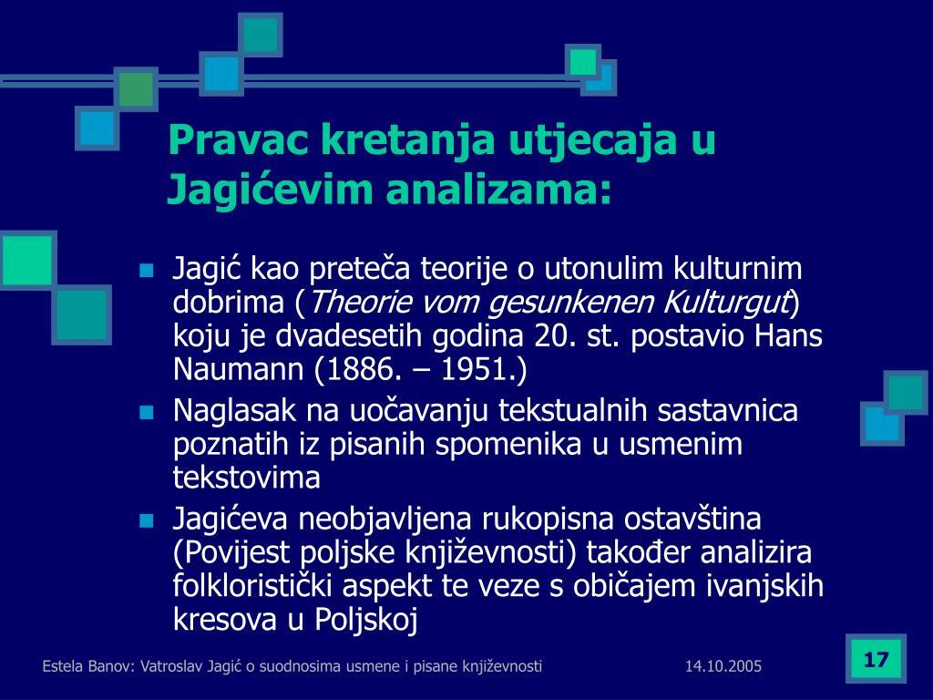 Pravac kretanja utjecaja u Jagićevim analizama:
