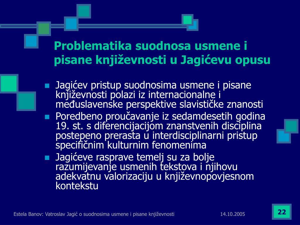 Problematika suodnosa usmene i pisane književnosti u Jagićevu opusu
