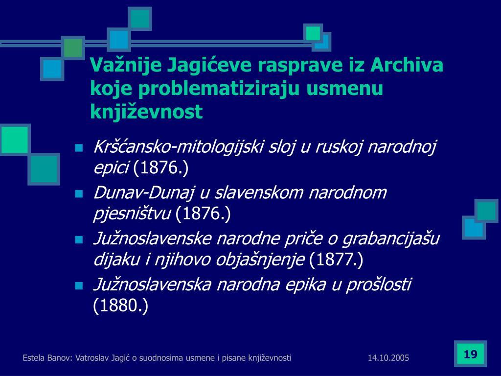 Važnije Jagićeve rasprave iz Archiva koje problematiziraju usmenu književnost