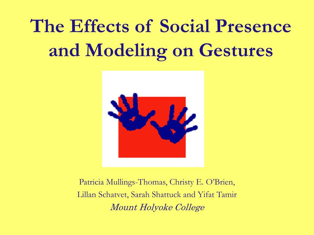 the effects of social presence and modeling on gestures l.