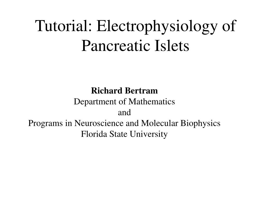 tutorial electrophysiology of pancreatic islets l.