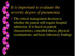 it is important to evaluate the severity degree of pneumonia