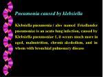 pneumonia caused by klebsiella
