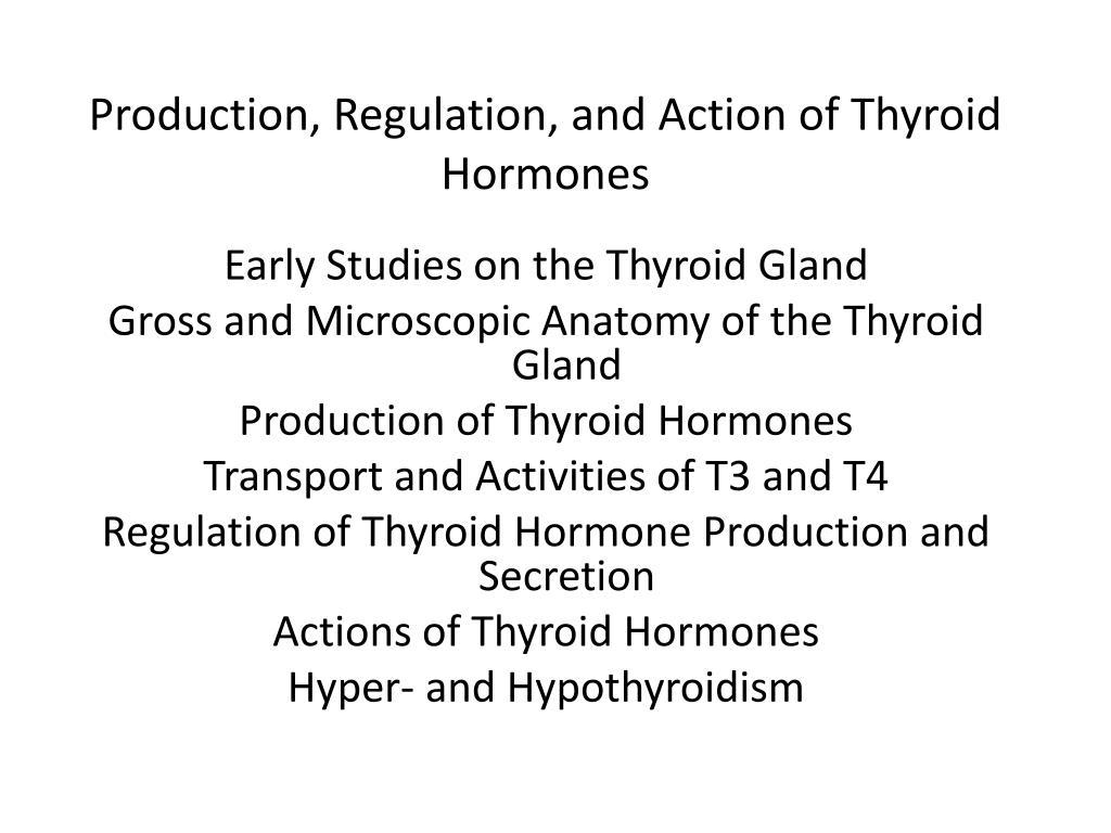 production regulation and action of thyroid hormones l.