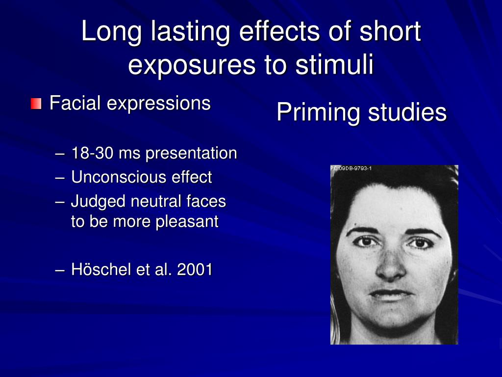 Long lasting effects of short exposures to stimuli