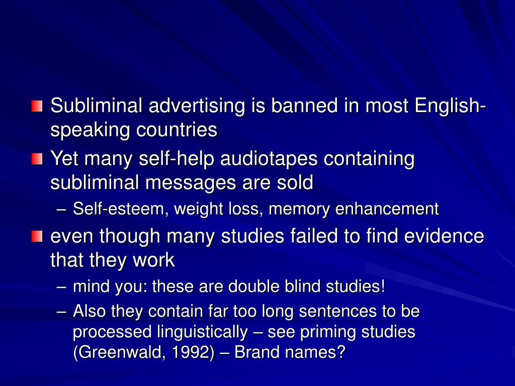 Subliminal advertising is banned in most English-speaking countries