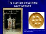 the question of subliminal advertisements