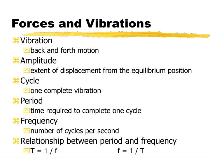 Forces and Vibrations