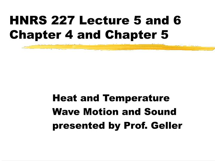 hnrs 227 lecture 5 and 6 chapter 4 and chapter 5 n.