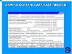 sample screen case base record