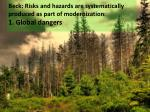 beck risks and hazards are systematically produced as part of modernization 1 global dangers