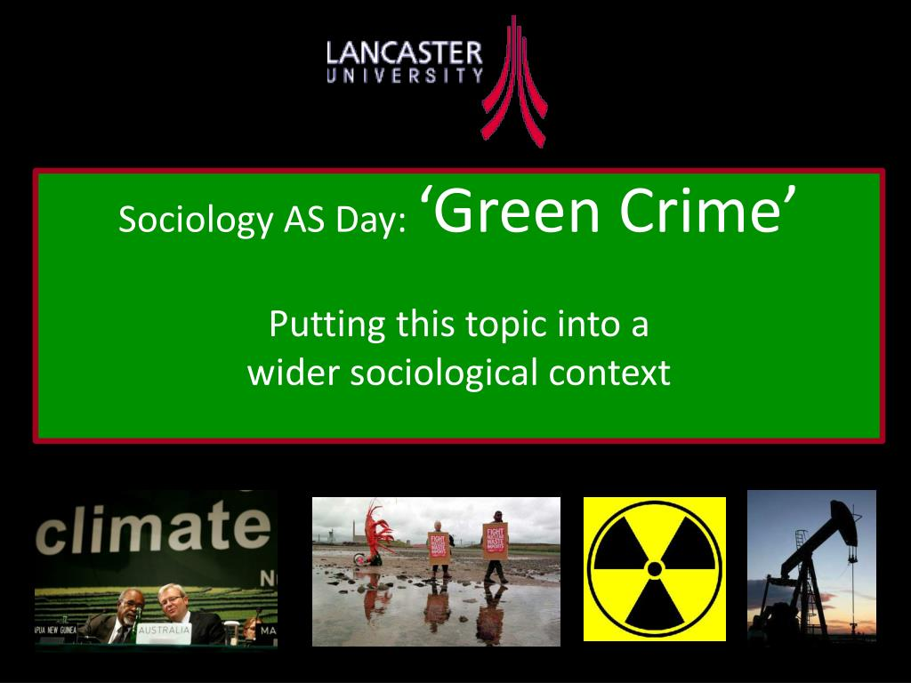 sociology as day green crime putting this topic into a wider sociological context l.