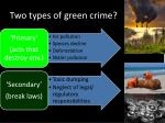 two types of green crime