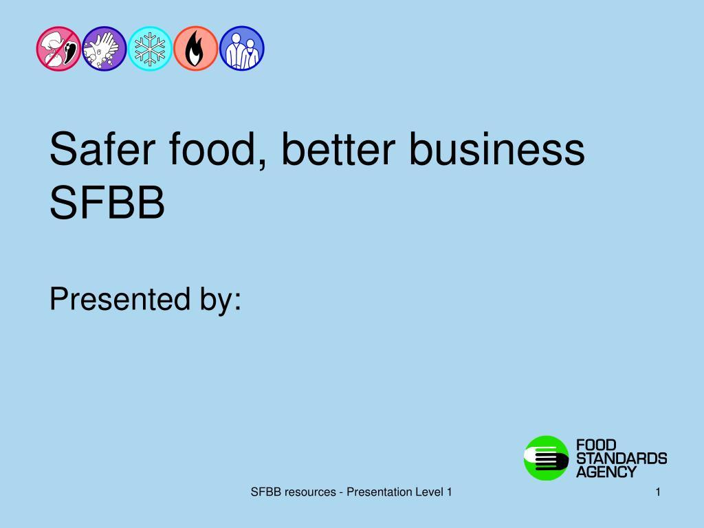 safer food better business sfbb l.