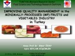 improving quality management in the minimally processed mp fruits and vegetables industry in turkey