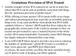 gratuitous provision of ipv6 transit