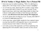 ipv6 is neither a magic bullet nor a poison pill
